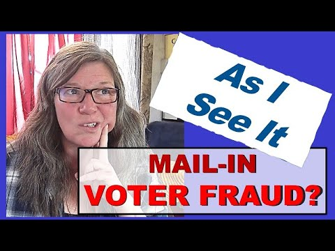 Is Mail In Voter Fraud Real??//As I See It