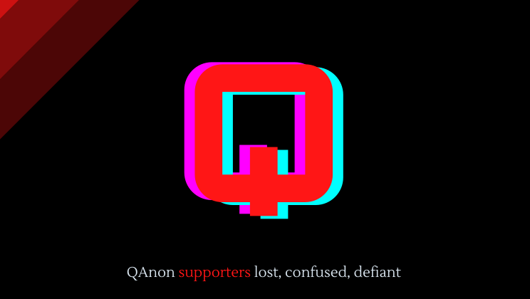 QAnon supporters lost, confused, defiant