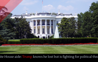 White House aide: Trump knows he lost but is fighting for political theater