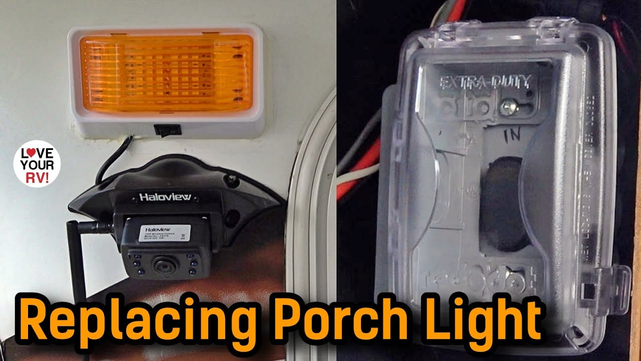 Porch Light Replacement and *Important Update* on the Recent Awning Switch Install/Mod