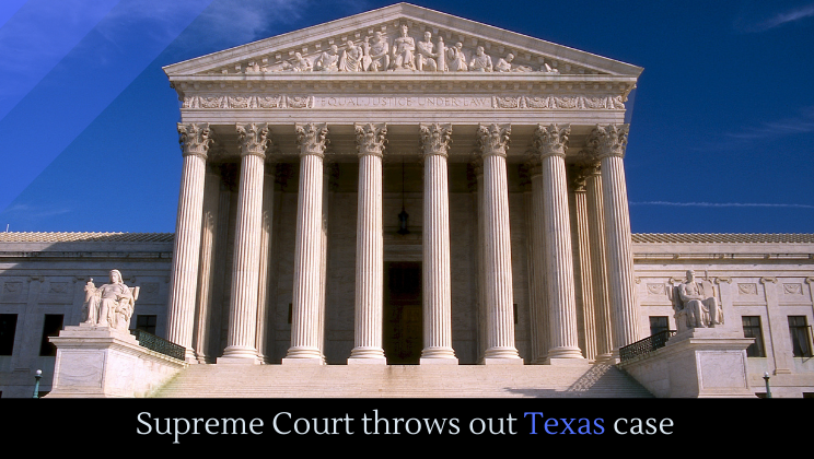 Supreme Court throws out Texas case