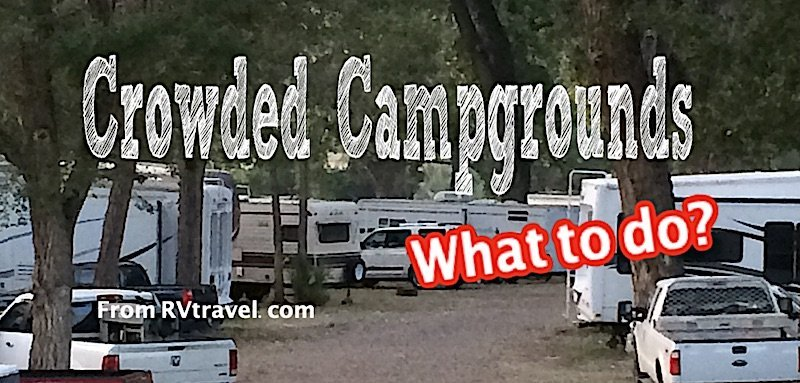 Campground Crowding: Should RVers take a course in campground etiquette?