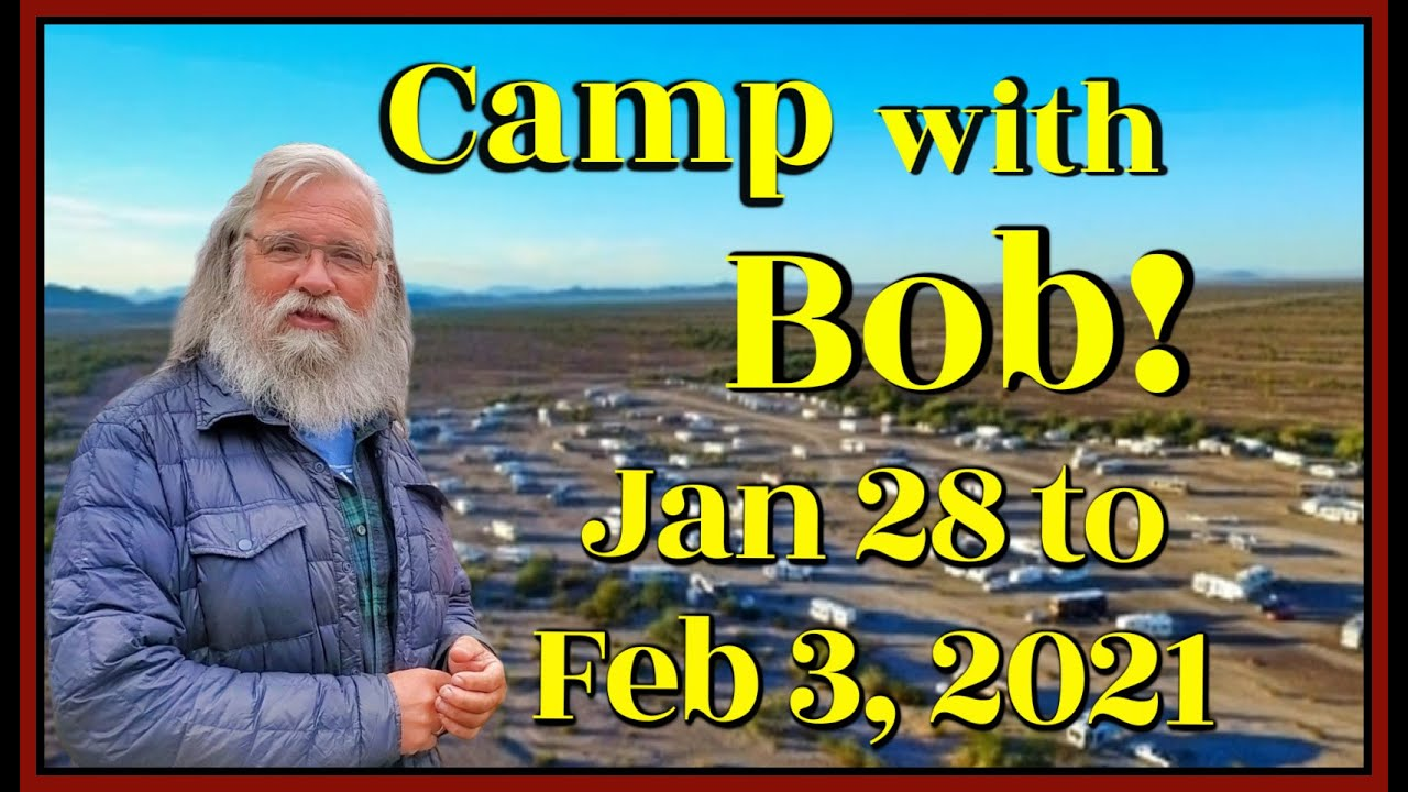 Camp With Bob from CheapRVliving in Quartzsite, AZ Jan 28-Feb 3, 2021