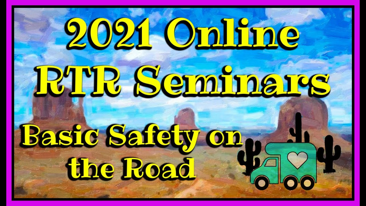 2021 ONLINE RTR SEMINARS- BASIC SAFETY ON THE ROAD (Condensed Version)