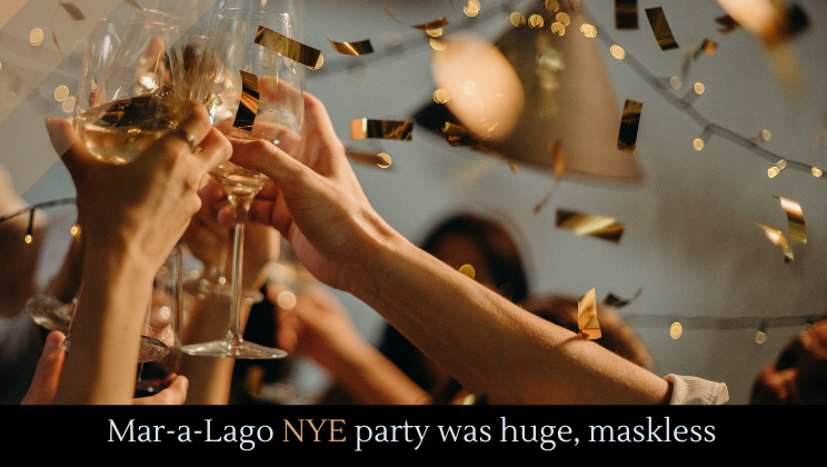 Mar-a-Lago NYE party was huge, maskless
