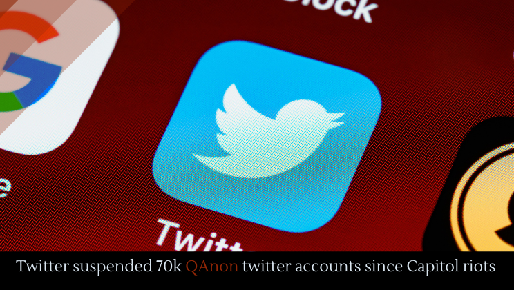 Twitter suspended 70k QAnon twitter accounts since Capitol riots