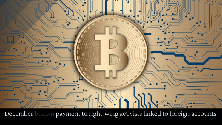December bitcoin payment to right-wing activists linked to foreign accounts