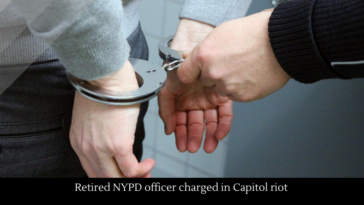 Retired NYPD officer charged in Capitol riot