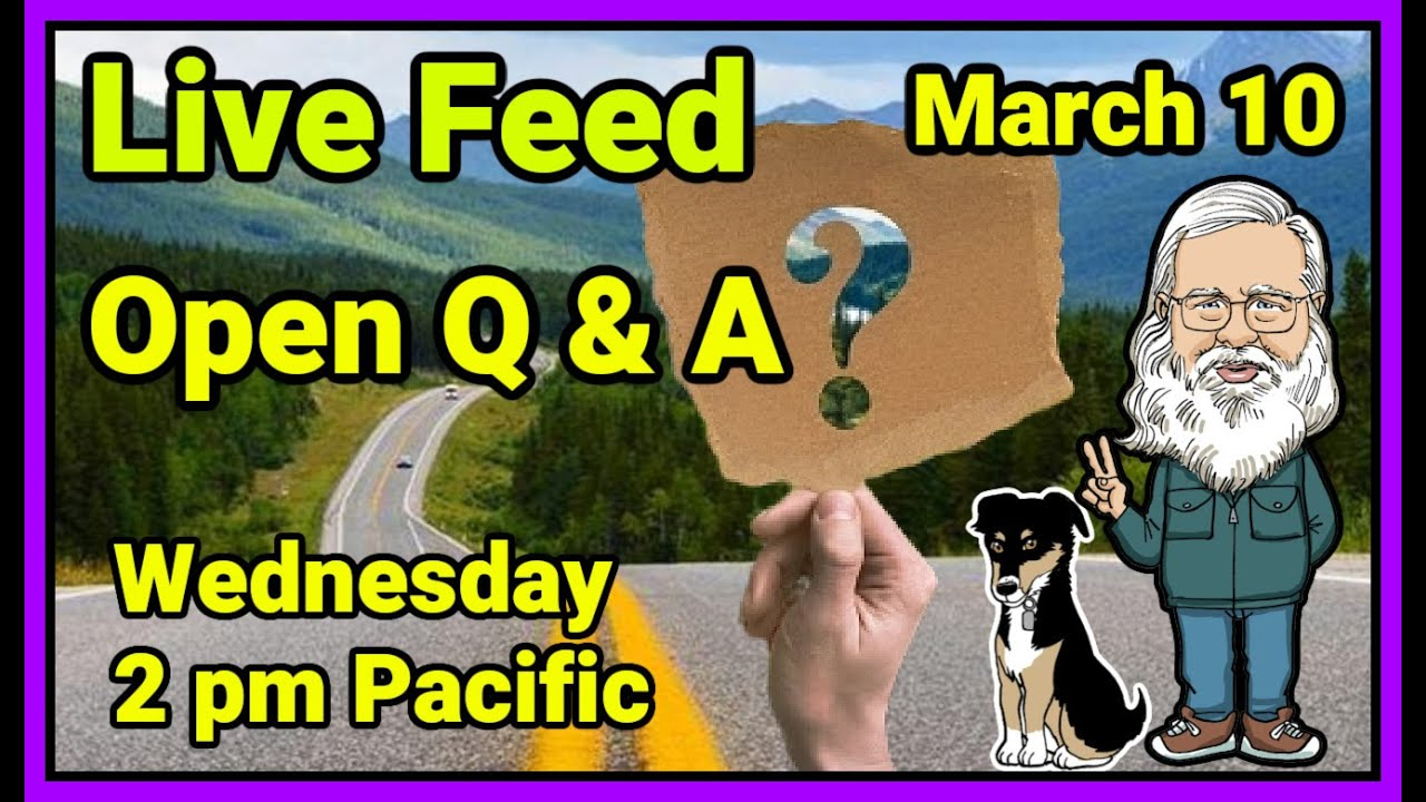 Live Feed: Wednesday, March 10, 2021, 2 pm Pacific! Open Q and A!